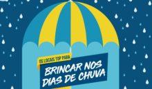 LOCAIS TOP PARA BRINCAR NOS DIAS DE CHUVA